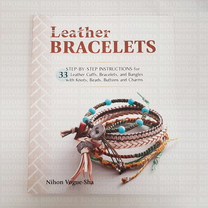 Leather Bracelets 33 STEP-BY-STEP INSTRUCTIONS for leather cuffs, bracelets, and bangles with knots, beads, buttons and charms (Language English) - pict. 1